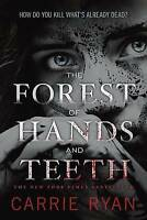 NEW The Forest of Hands and Teeth by Carrie Ryan