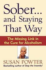 Sober...and Staying That Way: The Missing Link in The Cure for Alcohol-ExLibrary