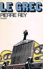 Le Grec  Pierre Rey   Robert Laffont