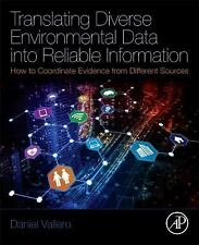 Translating Diverse Environmental Data into Reliable Information : How to...