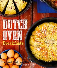 Dutch Oven Breakfasts Cast Iron Pot Cooking 40 New Recipes Secrets Cookbook  New