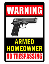 No Trespassing Sign Armed Home Owner Quality Aluminum Sign Never Rust Bright 413