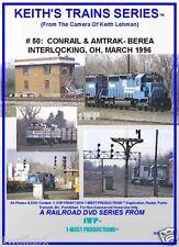 Keith's Trains Series RR DVD Title #50 CONRAIL/AMTRAK -BEREA INTERLOCKING OH '96