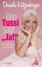 """Eine Tussi sagt """"Ja!"""" von Daniela Katzenberger / Auf Katzenpfoten zum Traualtar"""