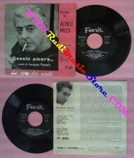 LP 45 7'' Dizioni di ACHILLE MILLO Questo amore Jacques Prevert no cd mc dvd