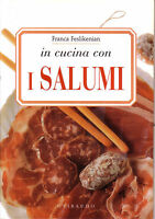 In cucina con i salumi - Franca Feslikenian - Libro Nuovo in offerta!