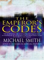 The Emperor's Codes: Bletchley Park's Role in Breaking Japan's Secret Ciphers B