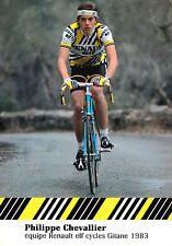 CYCLISME carte cycliste PHILIPPE CHEVALLIER  équipe RENAULT elf GITANE 1983