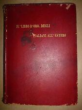 IL LIBRO D' ORO DEGLI ITALIANI ALL' ESTERO Rivista semestrale illustrata 1909
