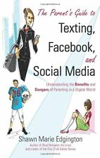 The Parents Guide to Texting, Facebook, and Socia