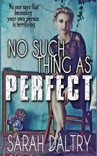 No Such Thing As Perfect by Sarah Daltry (2014, Paperback)