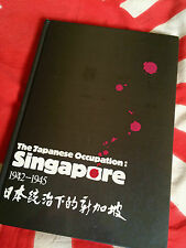 THE JAPANESE OCCUPATION SINGAPORE 1942 1945 Syonan-to Imperial Japan WWII Book
