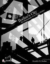NEW Bodine's City: The Photography of A. Aubrey Bodine by Jennifer B. Bodine