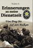 Erinnerungen an meine Dienstzeit in der Waffen-SS - Von Prag bis auf den Balkan