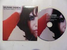 CD  single pROMO 3 TITRES DELPHINE CHANEAC I'm from Paris et vous ?