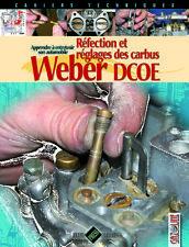 Réfection et réglages des carburateurs Weber DCOE