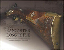 The Lancaster Long Rifle at the Landis Valley Village & Farm Museum