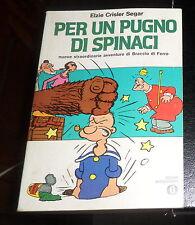Elzie Crisler Segar: PER UN PUGNO DI SPINACI *Braccio di Ferro* 1975 Prima ediz.