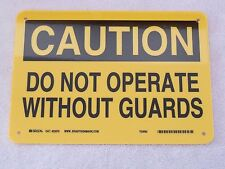 """CAUTION DO NOT OPERATE WITHOUT GUARDS - 7"""" x 10"""" Aluminum Sign Safety"""