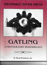 Gatling a Photographic Remembrance by E. Frank Stephenson, Jr. (signed)
