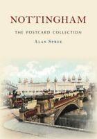 Nottingham The Postcard Collection by Alan Spree 9781398102095 | Brand New