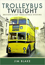 Trolleybus Twilight: Britain's Last Trolleybus Systems, New, Jim Blake Book