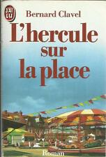 BERNARD CLAVEL L'HERCULE SUR LA PLACE