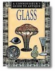 NEW Connoisseur's Guide to Antique Glass (A Connoisseur's Guide to)
