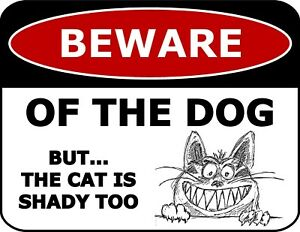"""Beware Of The Dog But The Cat Is Shady Too 11.5"""" x 9"""" Laminated Funny Sign"""