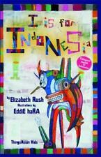 Alphabetical World: I Is for Indonesia by Elizabeth Rush (2013, Picture Book)