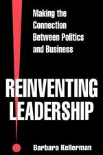Reinventing Leadership: Making the Connection Between Politics and-ExLibrary