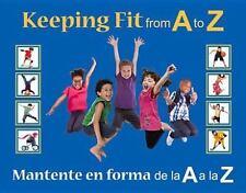 Keeping Fit from A to Z: Mantente en forma de la A a la Z by