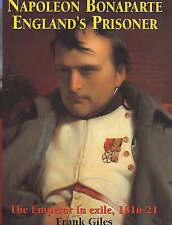 Napoleon Bonaparte: Englands Prisoner, Giles, Frank, Used; Good Book