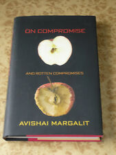 On Compromise and Rotten Compromises by Avishai Margalit ~ Ethics Book