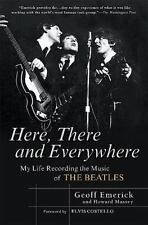 Here There & Everywhere My Life Recording the Music of the Beatles Geoff Emerick