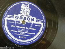 78 rpm BERLIN TONKUNSTLER ORCH die schmiede im walde / muhle im schwarzwald