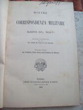 1902 GUERRA FRANCO - PRUSSIANA DEL 1870 DI MOLTKE CON CARTE GEOGRAFICHE VOLUME 1