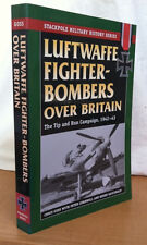 LUFTWAFFE FIGHTER-BOMBERS OVER BRITAIN: Tip & Run Campaign 1942-43 (softcover)