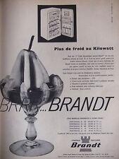 PUBLICITÉ 1957 RÉFRIGÉRATEUR PUISSANT BRANDT CONSTRUIT POUR DURER - ADVERTISING