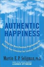 Authentic Happiness : Using the New Positive Psychology to Realize Your Potenti…