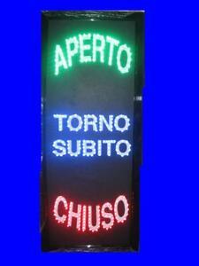 INSEGNA A LED 65x35 CON SCRITTO APERTO TORNO SUBITO CHIUSO IN VERTICALE