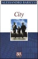 City, ALESSANDRO BARICCO, BUR LA SCALA COD:9788817865630 LIBRI CLASSICI