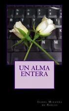 Un Alma Entera by Isabel Miranda de Robles (2013, Paperback)