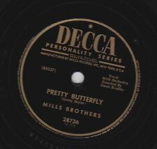 Mills Brothers – 78 rpm Decca 28736: Pretty Butterfly/Don't Let Me Dream;   E+