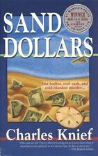 Sand Dollars : Hot Bodies, Cool Cash, and Cold-Blooded Murder by Knief, Charles