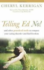 Telling Ed No!: And Other Practical Tools to Conqu