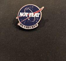 NASA Pin-- Not Flat We Checked Enamel Pin--QUALITY NASA Enamel Pin -- Enamel Pin