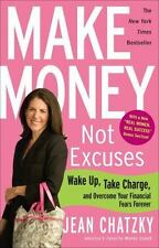 Make Money, Not Excuses: Wake Up, Take Charge, and Overcome Your-ExLibrary