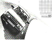 SAAB 90, 900, 900i, 900 TURBO /TURBO16 AND16S MODEL PRICE LIST BROCHURE FOR 1985