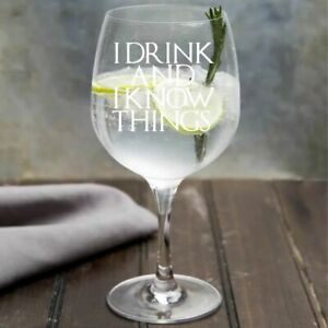 I Drink and I Know Things Game of Thrones Inspired Copa Gin Glass